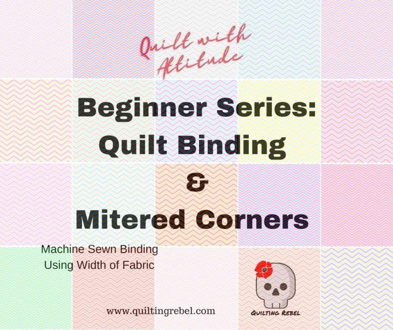 Beginner Series: Quilt Binding & Mitered Corners